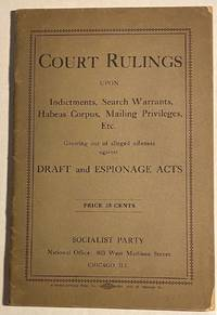 image of Court rulings upon indictments, search warrants, Habeas Corpus, mailing privileges, etc. growing out of alleged offenses against draft and espionage acts