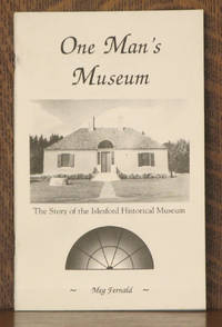 ONE MAN'S MUSEUM - THE STORY OF THE ISLESFORD HISTORICAL MUSEUM
