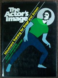 The Actor's Image: Movement Training for Stage and Screen