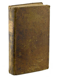 Gunn's Domestic Medicine, or Poor Man's Friend . . . Expressly Written for Families in the Western and Southern States. It also contains Descriptions of the Medicinal Roots and Herbs of the Western and Southern Country, and how they are to be used in the cure of Diseases . . . Fourth Edition.
