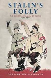 image of Stalin's Folly: The Secret History of the German Invasion of Russia, June 1941