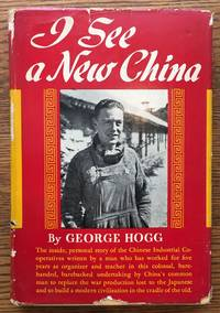 I See a New China by George Hogg - Hardcover - 1944 - from Shadyside Books and Biblio.com