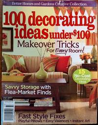 100 Decorating Ideas Under $100 - Bh&g Creative Collection - Makover Tricks for Every Room - Savvy Storage with Flea Market Finds - Fall 2007