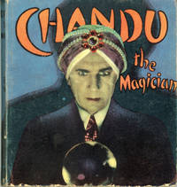 CHANDU THE MAGICIAN. Adapted from the Photoplay The Return of Chandu, the Magician by Harry...