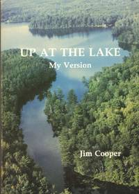UP AT THE LAKE My Version by  Jeff Cooper - Paperback - Signed - 1992 - from The Avocado Pit (SKU: 57711)