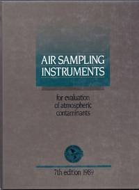 Air Sampling Instruments.  For Evaluation of Atmospheric Contaminants. 7th Edition 1989