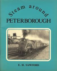 Steam Around Peterborough by  E. H Sawford - Paperback - from World of Books Ltd (SKU: GOR003941029)