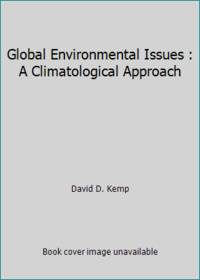Global Environmental Issues : A Climatological Approach by David D. Kemp - Paperback - 1990 - from ThriftBooks and Biblio.com