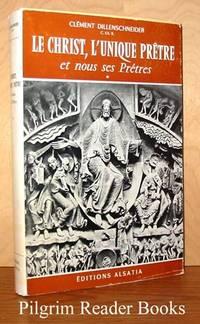 Le Christ: L'unique prêtre et nous ses prêtres.