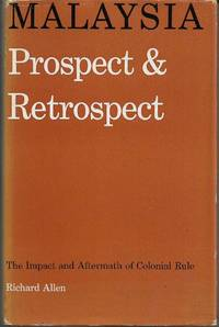 Malaysia: Prospect & Retrospect: The Impact and Aftermath of Colonial Rule