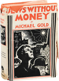 image of Jews Without Money (Later printing, in dust jacket)