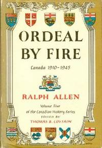 Ordeal By Fire. Canada 1910-1945