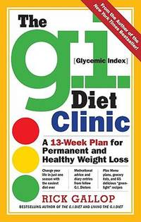 The G. I. Diet Clinic by Rick Gallop - Hardcover - 2008 - from ThriftBooks and Biblio.com