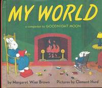 "My World [A Companion to ""Goodnight Moon""]"