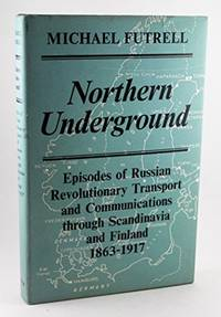 Northern Underground by Michael Futrell - 1st - 1963 - from Hideaway Books (SKU: HCK353)