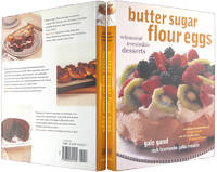 Butter Sugar Flour Eggs: Whimiscal Irresistible Desserts