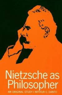 Nietzsche as Philosopher by Arthur C. Danto - Paperback - 1965 - from ThriftBooks (SKU: G0231050534I3N00)