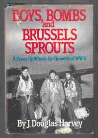 image of Boys, Bombs, and Brussels Sprouts: a Knees-Up, Wheels-Up Chronicle of WW II