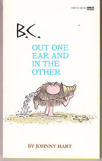 B.C. Out One Ear and in the Other by  Johnny Hart - Paperback - 1st Printing - 1983 - from John Thompson and Biblio.com