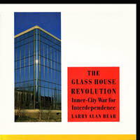The Glass House Revolution: An Inner-City War for Interdependence