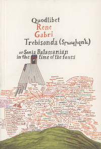 Trebisonda: or, Sonia Balassanian in the time of the foxes