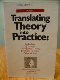 Translating Theory into Practice: Implications of Japanese Management Theory for Student Personnel Administrators (Naspa Monograph Series ; V. 3)