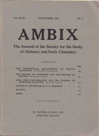 Ambix. The Journal of the Society for the History of Alchemy and Early Chemistry Vol. XVIII, No. 3. November, 1971
