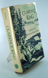 CLARENCE KING. A Biography. Revised and Enlarged Edition