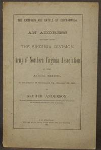 THE CAMPAIGN AND BATTLE OF CHICKAMAUGA: An  Address Delivered Before the Virginia Division, Army...