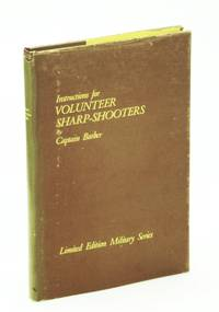Instructions for the Formation and Exercise of Volunteer Sharp-shooters (Limited Edition Military)
