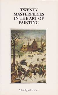 Twenty Masterpieces in the Art of Painting: A brief guided tour