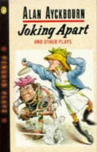 image of Joking Apart; Just Between Ourselves; Ten Times Table; Sisterly Feelings (Penguin plays & screenplays)