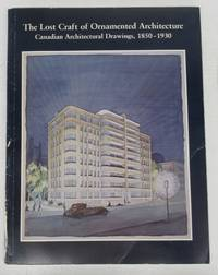 image of The Lost Craft of Ornamented Architecture: Canadian Architectural Drawings, 1850-1930