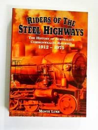 Riders of the Steel Highways The History of Australia's Commonwealth Railways 1912-1975