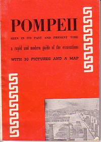 image of Pompeii Seen in Its Past and Present Time - A Rapid and Modern Guide of the Excavations, with 30 Pictures and a Folding Map