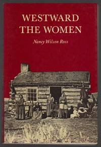 Westward the Women by Ross, Nancy Wilson - 1985