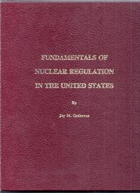 Fundamentals of Nuclear Regulation in the United States