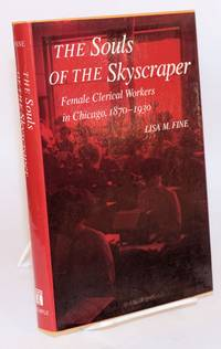 The souls of the skyscraper; female clerical workers in Chicago, 1870-1930