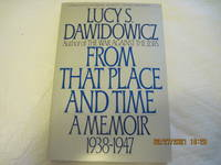 From That Place and Time: A Memoir 1938 1947