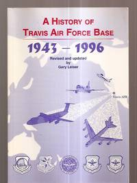 image of A HISTORY OF TRAVIS AIR FORCE BASE 1943-1996 REVISED AND UPDATED