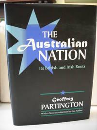 The Australian Nation:  its British and Irish roots.