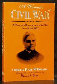 A Woman's Civil War: A Diary, with Reminiscences of the War from March 1862