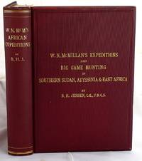 W.N. McMillan's expeditions and big game hunting in Sudan, Abyssinia, & British East Africa by Burchard Heinrich Jessen - First Edition - 1906 - from SequiturBooks (SKU: 1805080099)