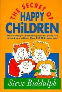 The Secret of Happy Children : Parent's Guide