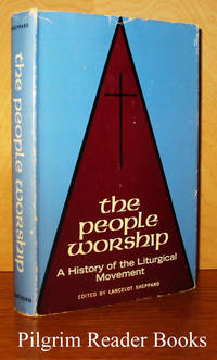 The People Worship: A History of the Liturgical Movement.
