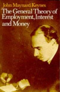 General Theory of Employment, Interest and Money: Vol.7 by  John Maynard Keynes - Paperback - from World of Books Ltd and Biblio.com