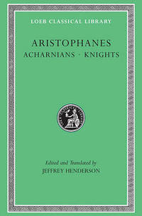 """Acharnians / Knights: """"Acharnians"""", """"Knights"""", """"Clouds"""", """"Wasps"""" by Aristophanes - Paperback - from The Saint Bookstore (SKU: A9780674995673)"""