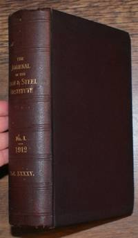 The Journal of the Iron & Steel Institute Vol LXXXV (85): No. I, 1912