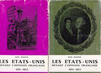 Les États-Unis devant l'opinion française, 1815-1852  (2 TOMES)