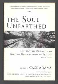 The Soul Unearthed Celebrating Wildness and Spiritual Renewal through  Nature